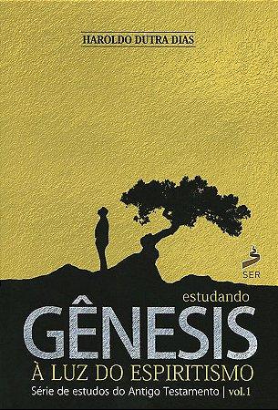 Estudando Gênesis À Luz Do Espiritismo Vol.1