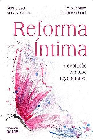 Reforma Íntima - A Evolução em Fase Regenerativa