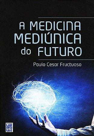 Medicina Mediúnica do Futuro (A)