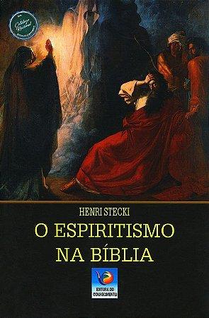 Espiritismo na Bíblia (O)