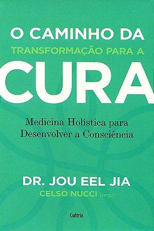 Caminho da Transformação para a Cura (O)