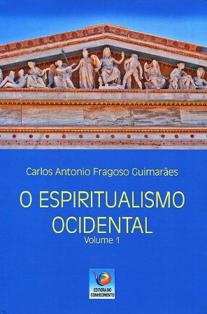 Espiritualismo no Ocidente (O) - Vol. 1