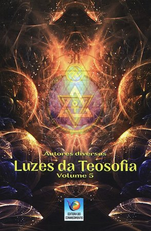 Luzes da Teosofia - Vol 5
