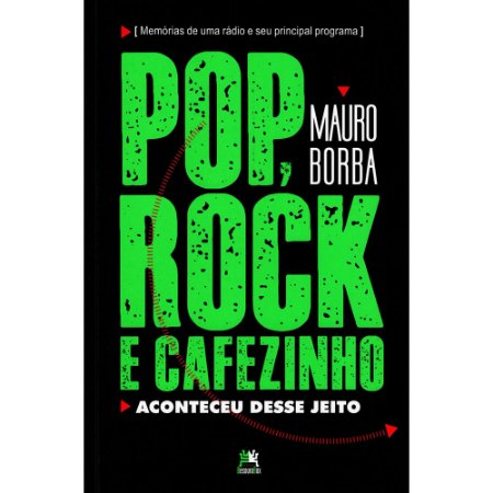 Pop, Rock E Cafezinho - Aconteceu Desse Jeito