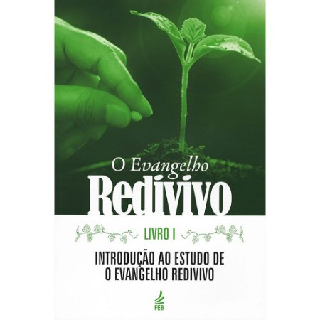 Evangelho Redivivo (O): Livro I