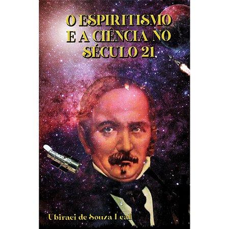 Espiritismo E A Ciência No Seculo 21 (O)