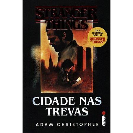 Stranger Things: Cidade Nas Trevas