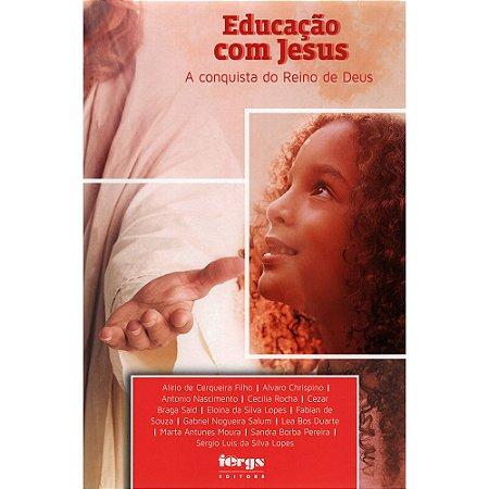 Educação Com Jesus - A Conquista Do Reino De Deus