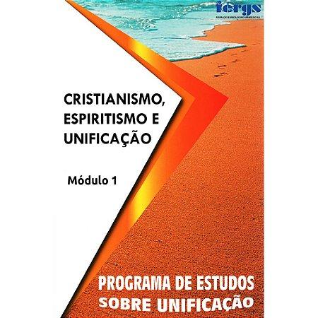 Cristianismo, Espiritismo E Unificação - Módulo 1