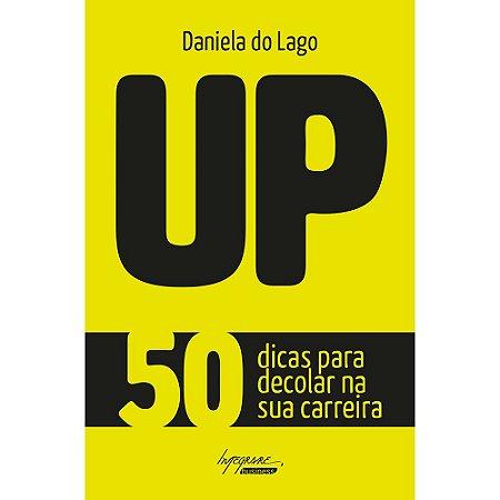 Up. 50 Dicas Para Decolar Sua Carreira