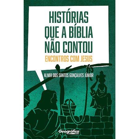 Histórias Que A Bíblia Não Contou (As)