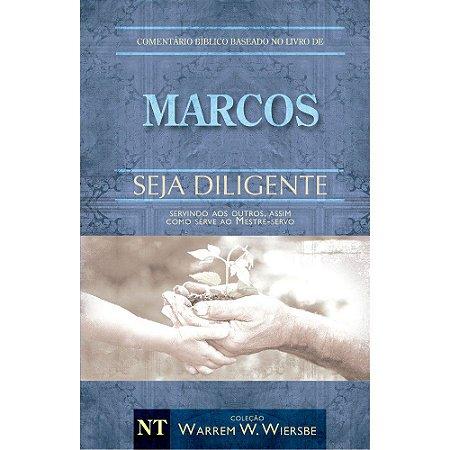 Seja Diligente - Marcos