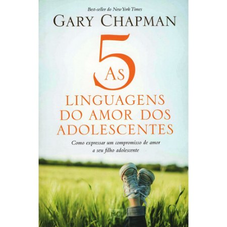 5 Linguagens do Amor Dos Adolescentes (As)
