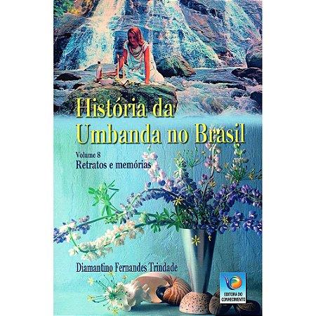 História Da Umbanda No Brasil Vol 8