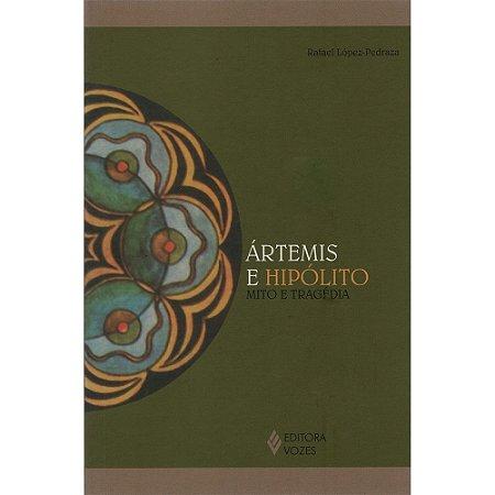 Ártemis E Hipólito - Mito E Tragédia