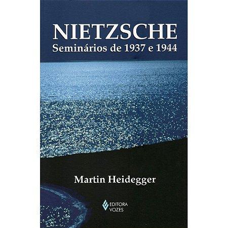 Nietzsche - Seminarios De 1937 E 1944