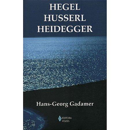 Hegel Husserl Heidegger