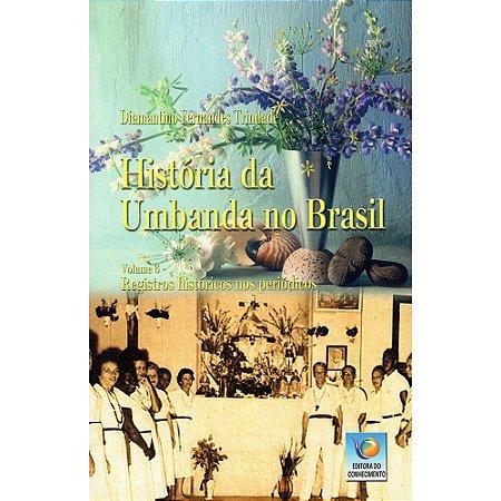 História Da Umbanda No Brasil Vol 7