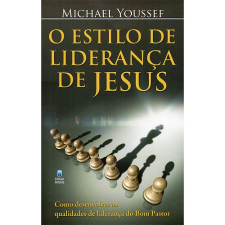 Estilo De Liderança De Jesus (O)