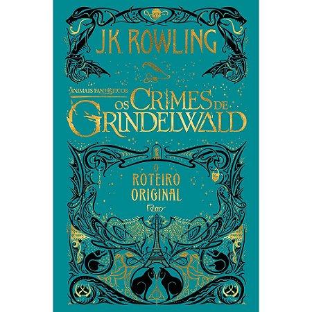Animais Fantásticos- Os Crimes De Grindelwald - Roteiro Original