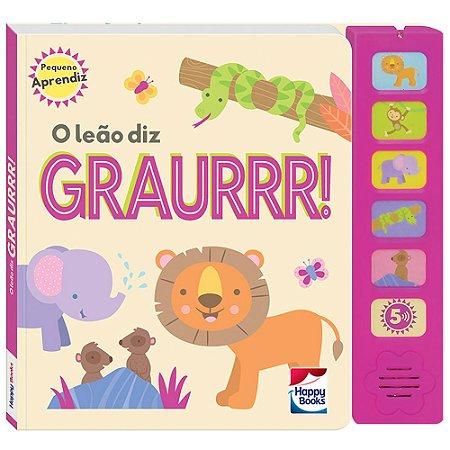 Pequeno Aprendiz - Livros Sonoros: O Leão Diz Graurrr!