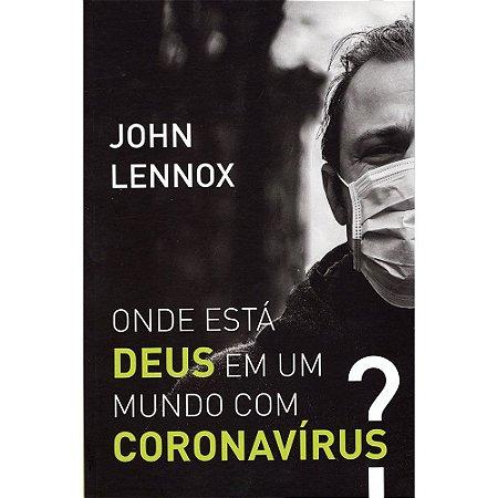 Onde Esta Deus Em Um Mundo Com Coronavírus?