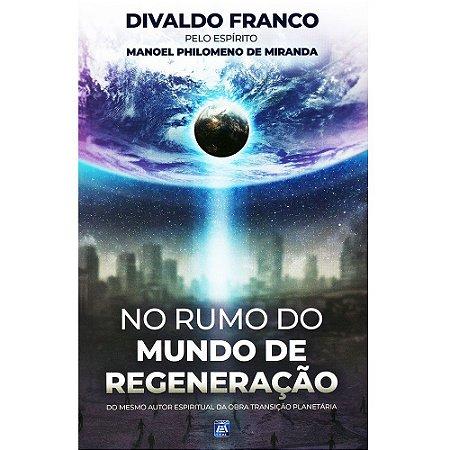 No Rumo Do Mundo De Regeneração (Pré-venda 2ªEdição)