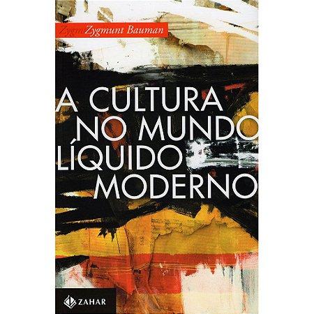 Cultura No Mundo Líquido Moderno (A)