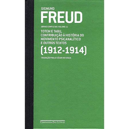 Freud - Totem e tabu, Contribuição À História Do Movimento Psicanalítico E Outros Textos (1912-1914)