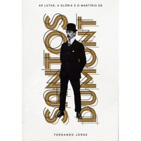 Lutas, A Glória E O Martírio De Santos Dumont, As