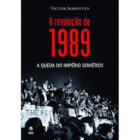 Revolução De 1989 (A) - A Queda Do Império Soviético