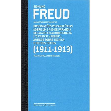 Freud - Vol.10 - (1911 - 1913) O Caso Schreber E Outros Textos