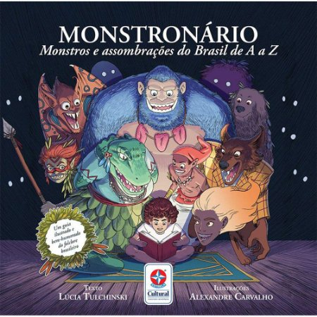 Monstronário: Monstros E Assombrações Do Brasil De A A Z