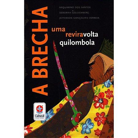 Brecha (A): Uma Reviravolta Quilombola