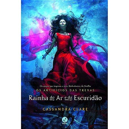 Rainha Do Ar E Da Escuridão: Os Artifícios Das Trevas (Vol.3)