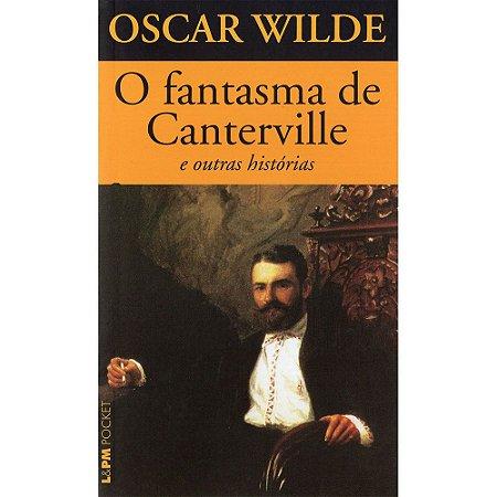 O Fantasma de Canterville e Outras Histórias - Vol. 284 (Bolso)
