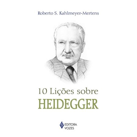 10 Lições Sobre Heidegger