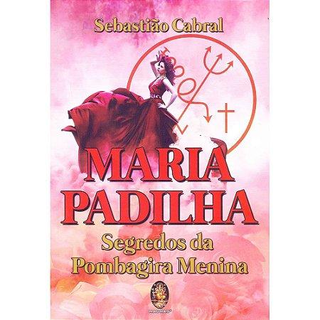 Maria Padilha: Segredos Da Pombagira Menina
