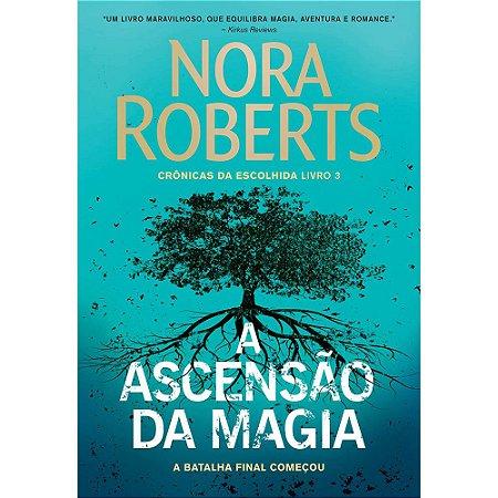 Ascensão Da Magia (A) - Crônicas Da Escolhida - Livro 3