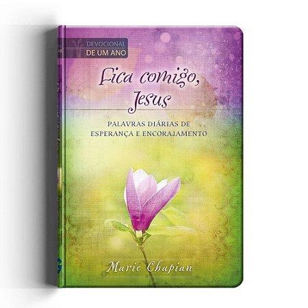 Fica Comigo, Jesus - Devocional De Um Ano