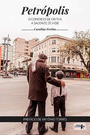 Petrópolis: o comércio de ontem, a saudade de hoje
