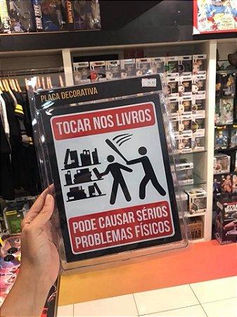 Não toque nos livros - Placa Decorativa