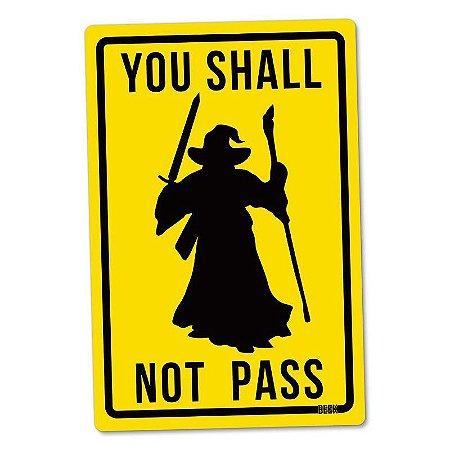 You Shall Not Pass - Placa Decorativa