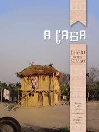 A CASA: Diário de uma Missão
