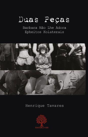 Duas Peças - Barbara não lhe adora/ Epheitos Kolaterais