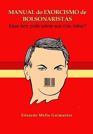Manual do exorcismo de Bolsonaristas
