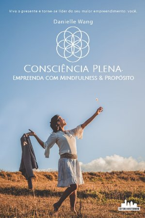 Consciência Plena - Empreenda com Mindfulness & Propósito