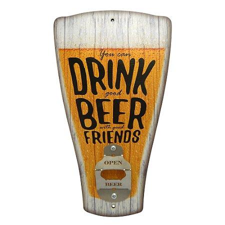 Abridor de Garrafa de Parede Chopp You can Drink...