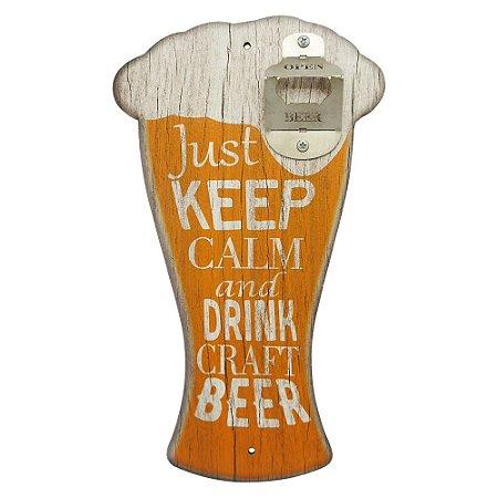 Abridor de Garrafa de Parede Chopp Beer is Always...