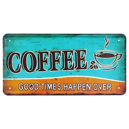 Placa de Metal Good Times Coffee